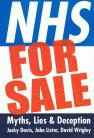 NHS For Sale: Myths, Lies & Deception