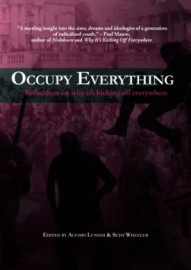 Occupy Everything! Reflections on why it's kicking off everywhere.