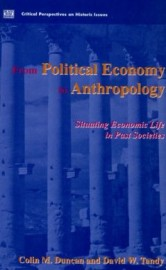 From Political Economy to Anthropology: Situating Economic Life in Past Societies