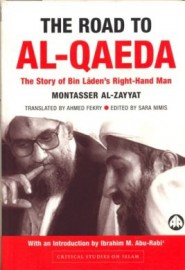 The Road To Al Qaeda: The Story of Bin Ladens Right Hand Man
