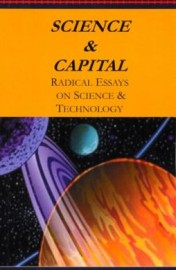 Science and Capital: Radical Essays on Science and Technology