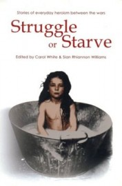 Struggle or Starve: Stories of Everyday Heroism Between the Wars.