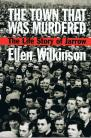 The Town That Was Murdered: The Life Story of Jarrow