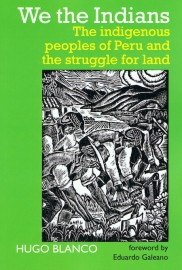 We the Indians: The Indigenous Peoples of Peru and the Struggle for Land