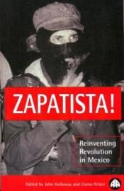 Zapatista! Reinventing Revolution in Mexico