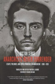 Anarchists Never Surrender: Essays, Polemics, and Correspondence on Anarchism, 1908–1938