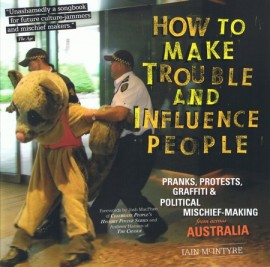 How to Make Trouble and Influence People