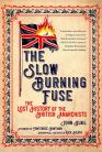 The Slow Burning Fuse: The Lost History of the British Anarchists