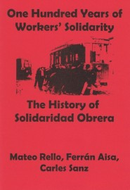 One Hundred Years of Workers' Solidarity: The History of Solidaridad Obrera