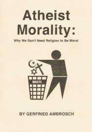 Atheist Morality: Why We Don't Need Religion to Be Moral