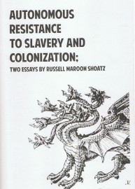 Autonomous Resistance to Slavery and Colonization: Two Essays