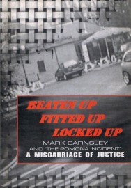 Beaten Up, Fitted Up, Locked Up: Mark Barnsley and 'The Pomona Incident'—A Miscarriage of Justice