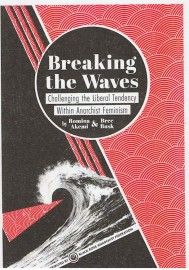 Breaking the Waves: Challenging the Liberal Tendency Within Anarchist Feminism