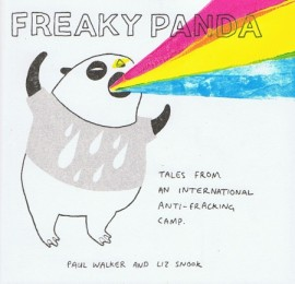 Freaky Panda: Tales from an International Anti-Fracking Camp