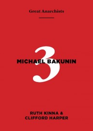 Great Anarchists #3: Michael Bakunin