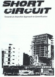 Short Circuit: Towards and Anarchist Approach to Gentrification