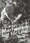 The Struggle Is Not For Martyrdom But For Life