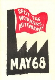 May 68: Spot the Workers Autonomy