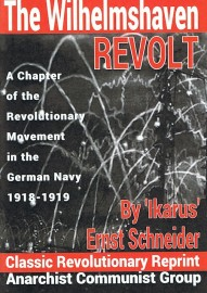 The Wilhelmshaven Revolt: A Chapter of the Revolutionary Movement in the German Navy, 1918-1919