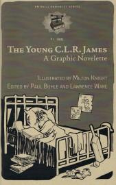 The Young C.L.R. James: A Graphic Novelette