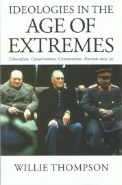 Ideologies in the Age of Extremes: Liberalism, Conservatism, Communism, Fascism 1914–91