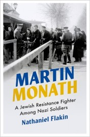 Martin Monath A Jewish Resistance Fighter Among Nazi Soldiers