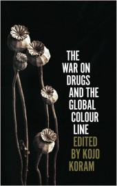 The War on Drugs and the Global Colour Line
