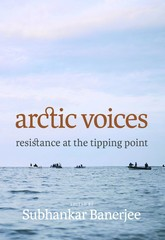 Arctic Voices - Resistance at the Tipping Point