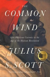 The Common Wind Afro-American Currents in the Age of the Haitian Revolution