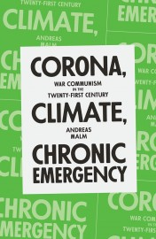 Corona, Climate, Chronic Emergency: War Communism in the Twenty-First Century