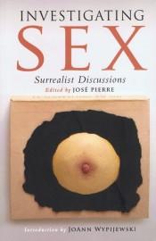Investigating Sex: Surrealist Discussions 1928–1932