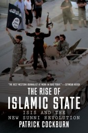 The Rise Of The Islamic State: ISIS and the New Sunni Revolution
