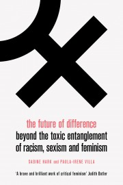 9781788738026 9781788738026 The Future of Difference: Beyond the Toxic Entanglement of Racism, Sexism and Feminism