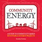 Community Energy: A Guide to Community-Based Renewable Energy Projects