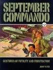 September Commando: Gestures of Futility & Frustration