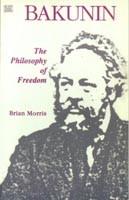 Bakunin - The Philosophy of Freedom