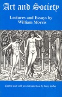 Art And Society: Lectures and Essays by William Morris