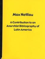A Contribution To An Anarchist Bibliography Of Latin America