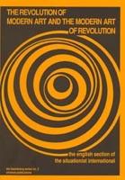 The Revolution Of Modern Art and the Modern Art of Revolution