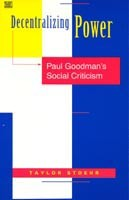 Decentralizing Power: Paul Goodman's Social Criticism