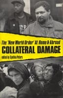 Collateral Damage: New World Order at Home and Abroad