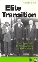 Elite Transition: From Apartheid to Neoliberalism in South Africa