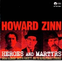 Heroes and Martyrs -  Emma Goldman, Sacco & Vanzetti, and the Revolutionary Struggle