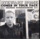 Stewart Home Comes in your face plus Dolphins punkrockdrunk  live